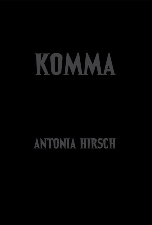 Antonia Hirsch Komma (After Dalton Trumbo's Jonny Got His Gun)