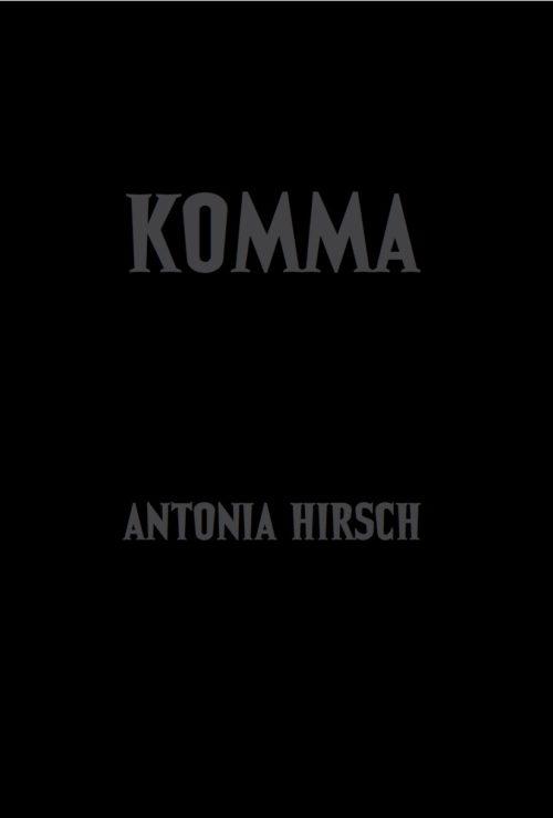 Antonia Hirsch Komma (After Dalton Trumbo's Jonny Got His Gun)