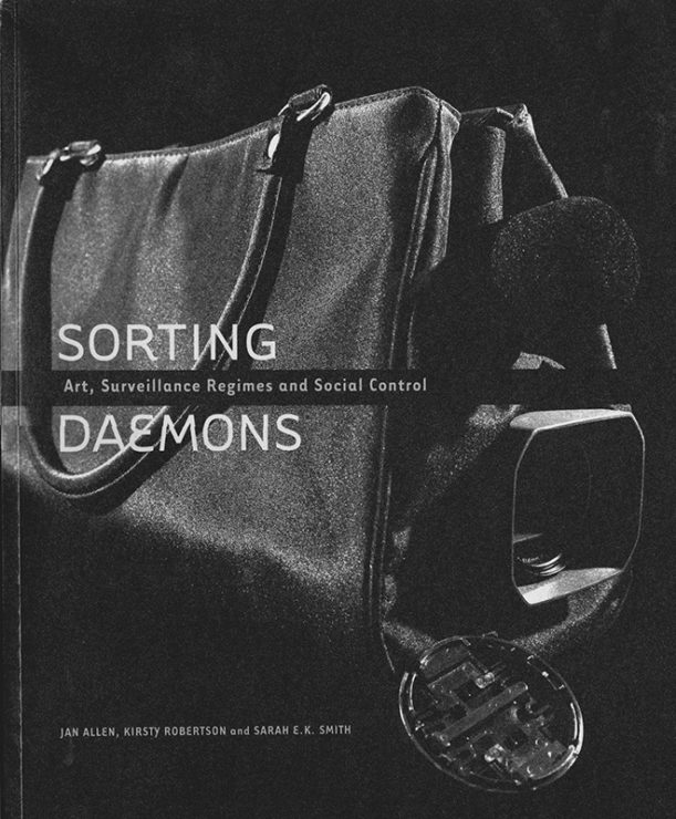 Antonia Hirsch Sorting Daemons: Art, Surveillance Regimes and Social Control